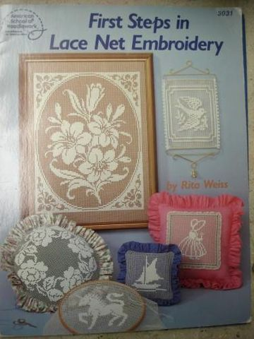 First,Steps,in,Lace,Net,Embroidery,by,Rita,Weiss,Rita Weiss, lace net embroidery, american school of needlework,kg krafts,needlework