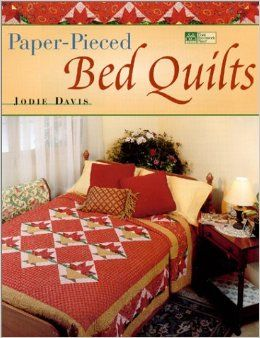 Paper-Pieced,Bed,Quilts,by,Jodie,Davis,from,That,Patchwork,Place,Paper-Pieced Bed Quilts by Jodie Davis from That Patchwork Place,quilting,kg krafts,quilts,quilting instructions