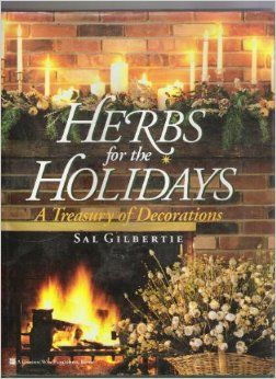 Herbs,for,the,Holidays,A,Treasury,of,Decorations,by,Sal,Gilbertie,Herbs for the Holidays A Treasury of Decorations,Sal Gilbertie,kg krafts,home decor,home decorating,patterns,plants
