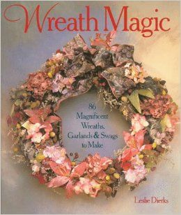 Wreath,Magic,by,Leslie,Dierks,Wreath Magic by Leslie Dierks,kg krafts,home decor,home decorating,patterns,plants