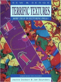 Sew,and,Serge,Terrific,Textures,by,Jackie,Dodson,Jan,Saunders,Sew and Serge Terrific Textures  by Jackie Dodson and Jan Saunders,kg krafts, home decor,sewing, crafting,supplies