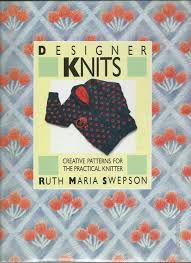 Designer,Knits,Creative,Patterns,for,the,Practical,Knitter,by,Ruth,Maria,Swepson,Designer Knits Creative Patterns for the Practical Knitter by Ruth Maria Swepson,kg krafts,knitting,crochet,patterns