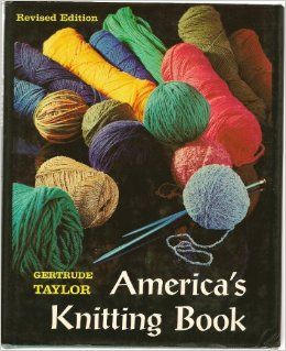 Gertrude,Taylor,America's,Knitting,Book,Gertrude Taylor America's Knitting Book,kg krafts,knitting,crochet,patterns
