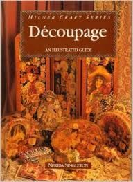 Milner Craft Series Decoupage an Illustrated Guide by Nerida Singleton - product images