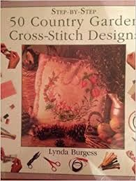 Step,by,50,Country,Garden,Cross,Stitch,Designs,Lynda,Burgess,Cats of the World in Cross Stitch,Jayne Netley Mayhew, Nicki Wheeler ,Leisure Arts, Counted Cross Stitch,kg krafts,dmc,Christmas,needlework,needle arts