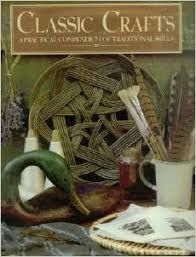 Classic,Crafts,A,Practical,Compendium,of,Traditional,Skills,Classic Crafts A Practical Compendium of Traditional Skills,kg krafts,dmc,Christmas,needlework,needle arts