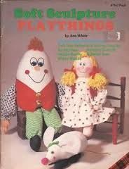 Soft,Sculpture,Playthings,by,Ann,White,for,Plaid,Enterprises,Soft Sculpture Playthings ,Ann White ,Plaid Enterprises,kg krafts,dmc,Christmas,needlework,needle arts