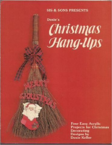Sis,&,Sons,Presents,Doxie's,Christmas,Hang-ups,Four,Easy,Acrylic,Projects,for,Decorating,Pamphlet,by,Doxie,Keller,Soft Sculpture Playthings ,Ann White ,Plaid Enterprises,kg krafts,dmc,needlework,needle arts