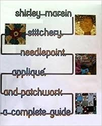 Shirley,Marein,Stitchery,,Needlepoint,,Applique,,and,Patchwork,a,Complete,Guide,Shirley Marein Stitchery, Needlepoint, Applique, and Patchwork a Complete Guide,kg krafts,dmc,Christmas,needlework,needle arts