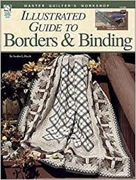 Master Quilters Workshop Illustrated Guide to Borders and Binding - product images