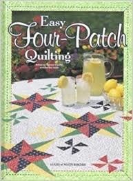Easy,Four,Patch,Quilting,by,Jeanne,Stauffer,and,Sandra,Hatch,Easy Four Patch Quilting, Jeanne Stauffer , Sandra Hatch,kg krafts,knit, patterns,crochet,house of white birches