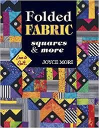 Folded,Fabric,Squares,and,More,by,Joyce,Mori,Folded Fabric Squares and More,Joyce Mori,kg krafts, home decor,sewing, crafting,supplies