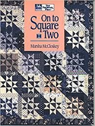 On,To,Square,Two,by,Marsha,McCloskey,Keep Quilting with Alex Anderson,kg krafts, home decor,sewing, crafting,supplies