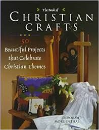 The,book,of,Christian,Crafts,Deborah,Morgenthal,The book of Christian Crafts Deborah Morgenthal,kg krafts,quilting, home decor,sewing, crafting,supplies