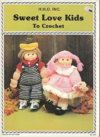 Sweet,Love,Kids,to,Crochet,by,Pat,Thom,hho,inc,Sweet Love Kids to Crochet by Pat Thom hho inc,vintage,crochet, pat thom, love me dolls,kg krafts,yarn dolls, craft supplies,crafts,supplies,indie supplies