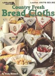 Country,Fresh,Bread,Cloths,by,Lois,Winston,Cross,Stitch,Booklet,Country Fresh Bread Cloths by Vicky Howard  Leisure Arts leaflet 2579,cross stitch, bread cloths, fruits, vegetables, color charts,kg krafts