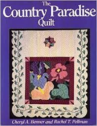 The,Country,Paradise,Quilt,by,Cheryl,A,Benner,and,Rachel,T,Pellman,The Country Paradise Quilt by Cheryl A Benner and Rachel T Pellman,kg krafts,quilting,fabric,sewing,patterns