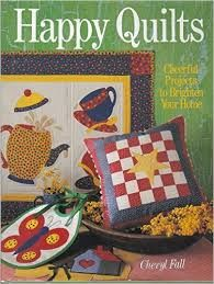 Happy,Quilts,by,Cheryl,Fall,Happy Quilts by Cheryl Fall,kg krafts,quilting,fabric,sewing,patterns