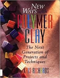 New,Ways,with,Polymer,Clay,by,Kris,Richards,New Ways with Polymer Clay by Kris Richards,dollhouse,miniatures,kg krafts,polymer clay,crafts,supplies