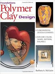 Foundations,in,Polymer,Clay,Design,by,Barbara,A.,McGuire,Foundations in Polymer Clay Design by Barbara A. McGuire,dollhouse,miniatures,kg krafts,polymer clay,crafts,supplies