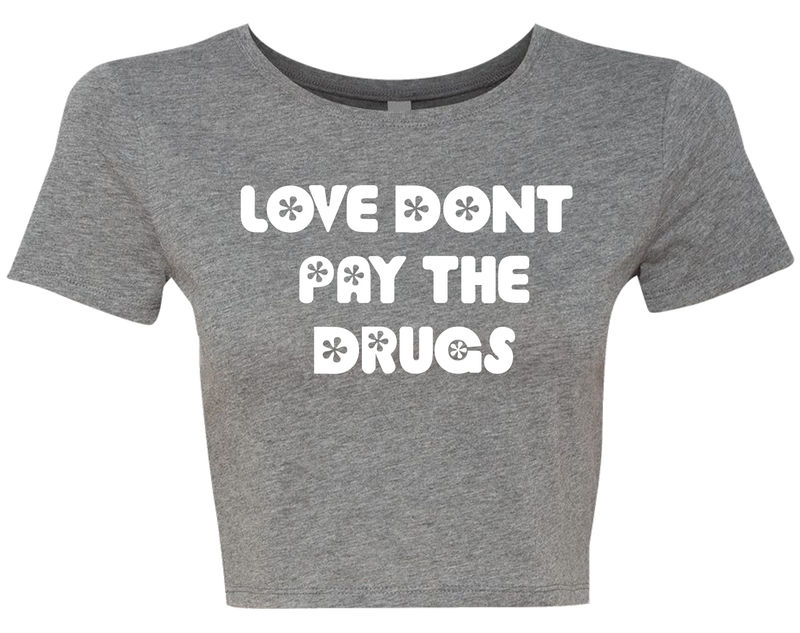 LOVE DONT PAY THE DRUGS  - product image