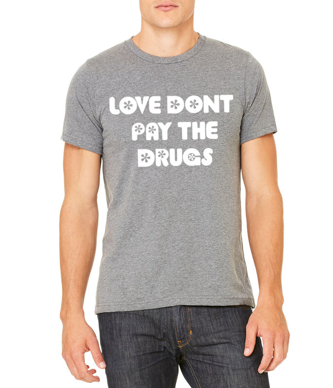 LOVE DONT PAY THE DRUGS UNISEX - product images
