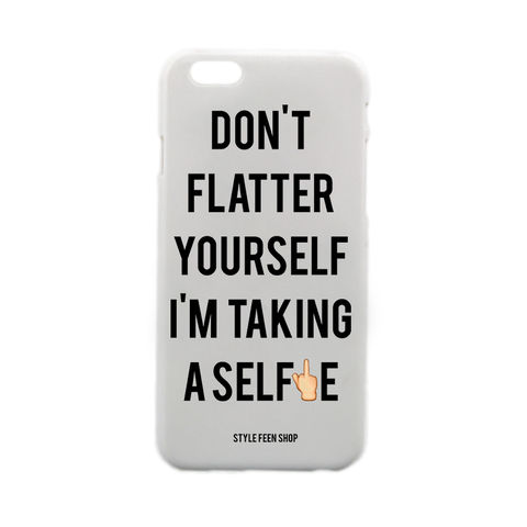 Don't,Flatter,Yourself,I'm,Taking,A,Selfie,buzzfeed, refinery29, nyc, design sponge, iphone case, slang, funny, gag gift, iphone 6, iphone 5, iphone 5s, apple, case, valfre, fashion, self, white case, instagram, speck, dolls kill, SELFIE, SELF, ios, style feen, blogger, emoji, middle finger, gift