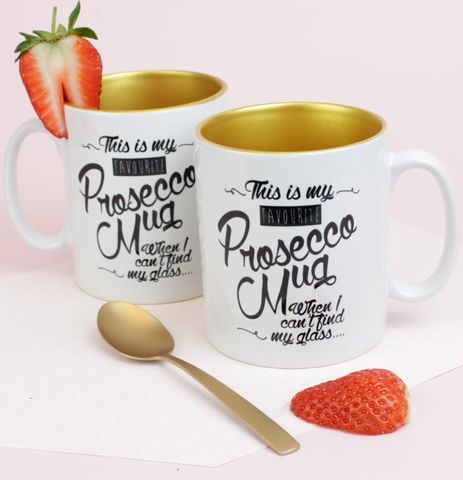 Prosecco,printed,white,mug,with,gold,inside,and,handwritten,slogan.,mug; prosecco; fizz; prosecco mug, gold mug; prosecco gift.