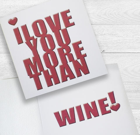 I,love,you,more,than,wine!,(or,your,own,personalisation),card,Paper_Goods,Cards,I_Love_You,Gift_Card,Valentine,Birthday,Anniversary,Humorous,Typographic,Modern,Graphic,Chocolate,Love,Heart