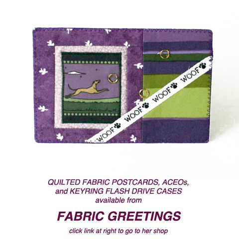 Fabric,Cards,,ACEOs,,etc:,quilted fabric postcards, greyhound postcards, greyhound flash drive case, greyhound keyring, greyhound fabic art, aceo, greyhound aceo, greyhound memory