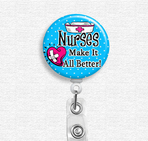 Nurses,Make,It,All,Better,Badge,Holder,(Belt,Clip,or,Swivel,Spring,Clip),Nurse,Reel,badge reel, badge holder, nurse badge holder, nurse badge reel, id holder, nurse lanyard, nurses rock