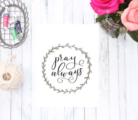 Pray,Always,Calligraphy,Wreath,Christian,Art,,Neutral,Home,Decor,pray always calligraphy wreath christian art neutral home decor typography hand lettered art print script font wall poster