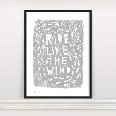 Ride,Like,The,Wind,-,Limited,Edition,Screen,Print,Screen Print, Typographic Poster, Ride Like The Wind