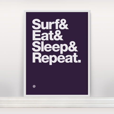 Surf&Eat&Sleep&Repeat,-,Screen,Print,Edition,2,Screenprint, Screen Print, Surf, Surf Eat Sleep Repeat