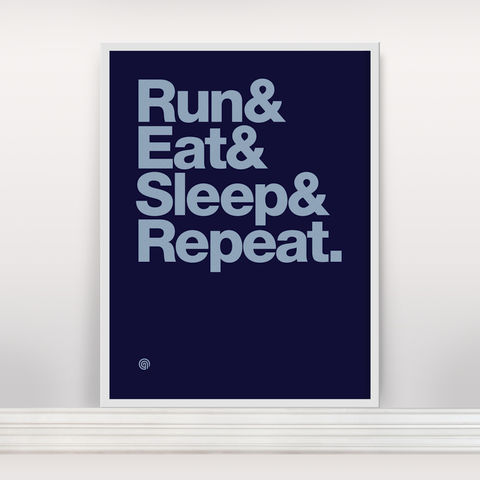 Run&Eat&Sleep&Repeat,-,Screen,Print,Edition,2,Screenprint, Screen Print, Run, Run Eat Sleep Repeat