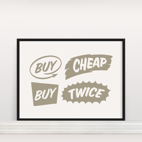 Buy,Cheap,Twice,-,Screen,Print,Screen Print, Typographic Poster, Buy Cheap Buy Twice