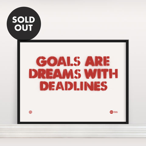 Goals,Are,Dreams,With,Deadlines,-,Screen,Print,Screen Print, Typographic Poster, Inspiration & Motivation
