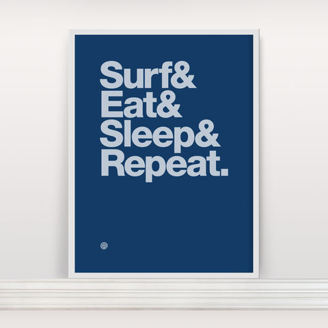Surf&amp;Eat&amp;Sleep&amp;Repeat,-,Screen,Print,Screenprint, Screen Print, Surf, Surf Eat Sleep Repeat