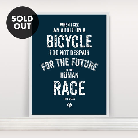 Human,Race,-,Screen,Print,Screenprint, Screen Print, Bike, Cycle, H.G. Wells, Bike Quote