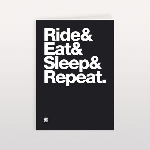 Ride&Eat&Sleep&Repeat,120x170mm,-,Greeting,Card,Ride Eat Sleep Repeat, Greeting Card, Anthony Oram