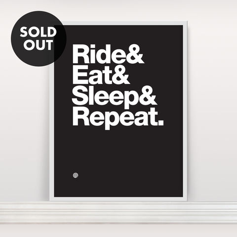 Ride&Eat&Sleep&Repeat:,Edition,3,-,Screen,Print,Screenprint, Screen Print, Bike, Cycle, Ride Eat Sleep Repeat