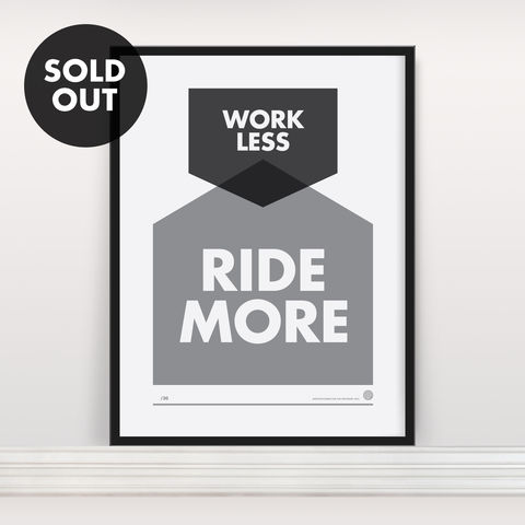 Work,Less,Ride,More:,Artcrank,-,Screen,Print,Screenprint, Screen Print, Bike, Cycle, Artcrank
