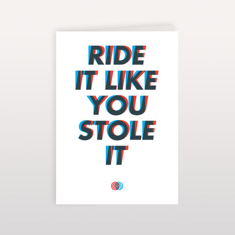 Ride,it,Like,You,Stole,It,120x170mm,-,Greeting,Card,Ride it Like You Stole It, Greeting Card, Anthony Oram