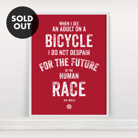 Human,Race:,Edition,2,-,Screen,Print,Screenprint, Screen Print, Bike, Cycle, H.G. Wells, Bike Quote