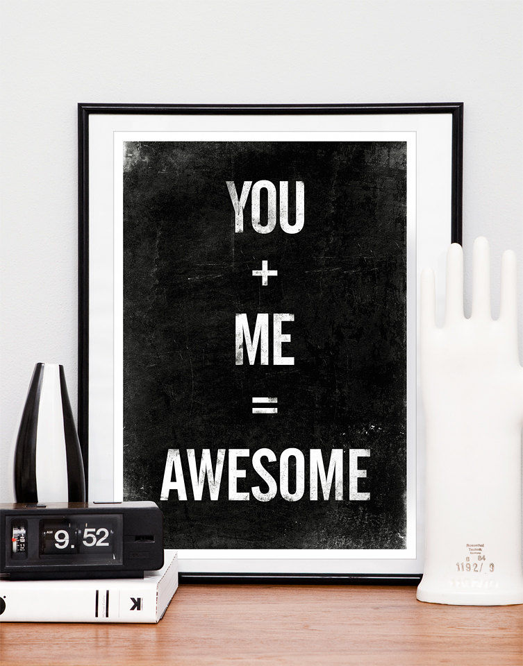 Quote print Typography art Black and White art - You plus Me equals Awesome A3 - product image