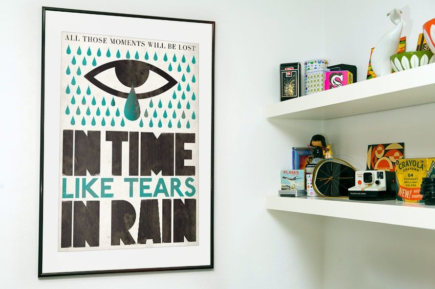 Typography print retro poster wall decor tears in rain Decorating walls with posters