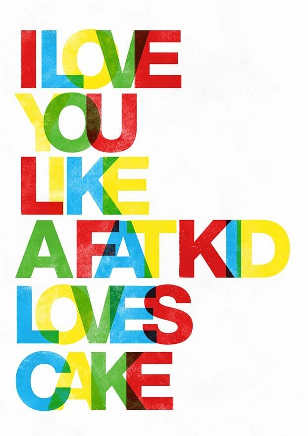 Typography poster print typography  ar quote print  letterpress style - I love you like a fat kid loves cake   A3 - product images  of