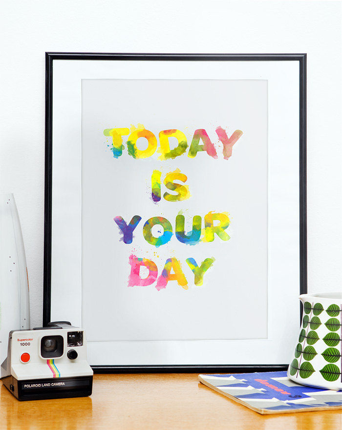 Inspirational art print   Typography watercolor  poster  art  - Today is Your day    style  A3 - product image