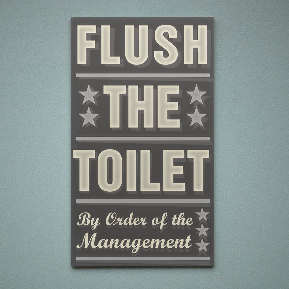 Neutral bathroom art flush the toilet by order of the for Flush with the wall