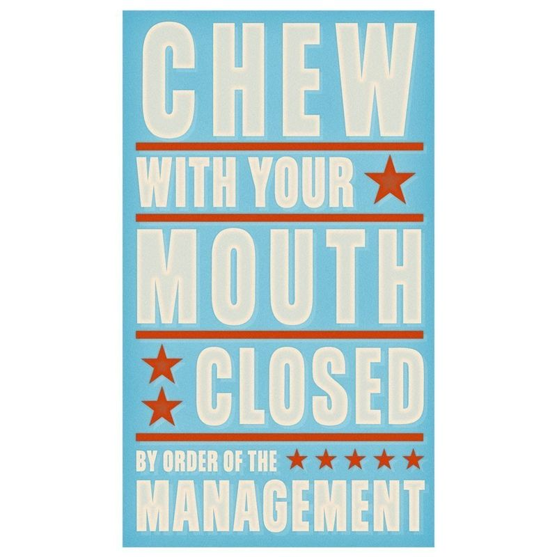 Chew With Your Mouth Closed Print 6 in x 10 in - product images  of